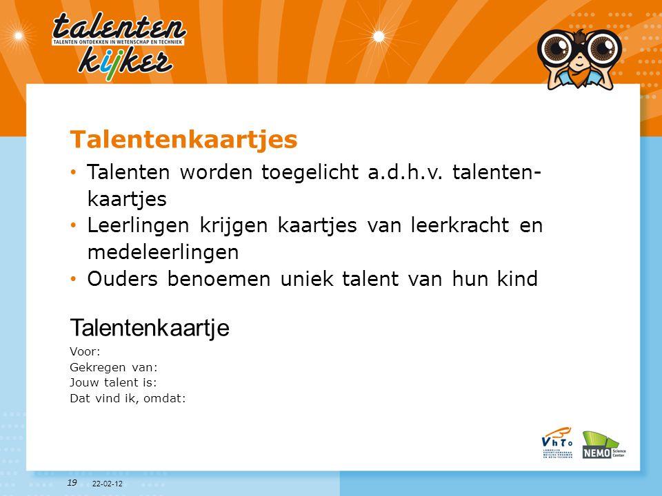 19 Talentenkaartjes • Talenten worden toegelicht a.d.h.v. talenten- kaartjes • Leerlingen krijgen kaartjes van leerkracht en medeleerlingen • Ouders b