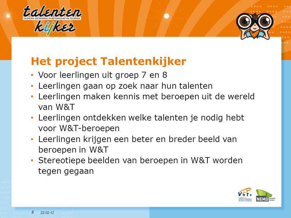 8 Het project Talentenkijker • Voor leerlingen uit groep 7 en 8 • Leerlingen gaan op zoek naar hun talenten • Leerlingen maken kennis met beroepen uit