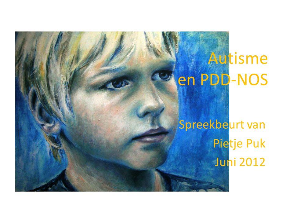 Autisme en PDD-NOS Spreekbeurt van Pietje Puk Juni 2012