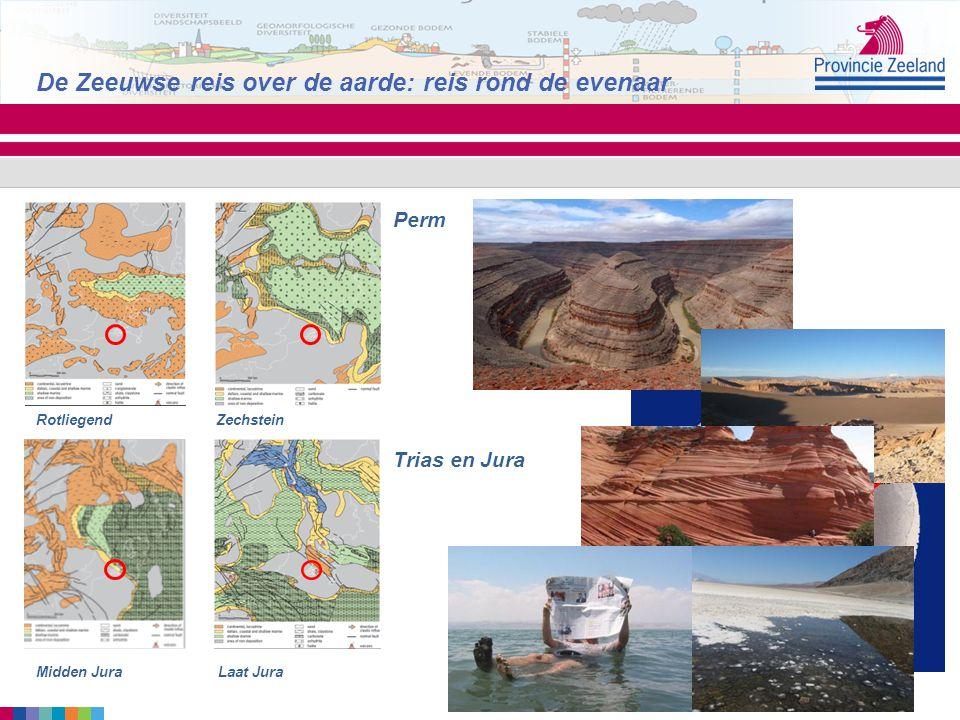 De Zeeuwse reis over de aarde: reis rond de evenaar Perm Rotliegend Zechstein Trias en Jura Midden Jura Laat Jura