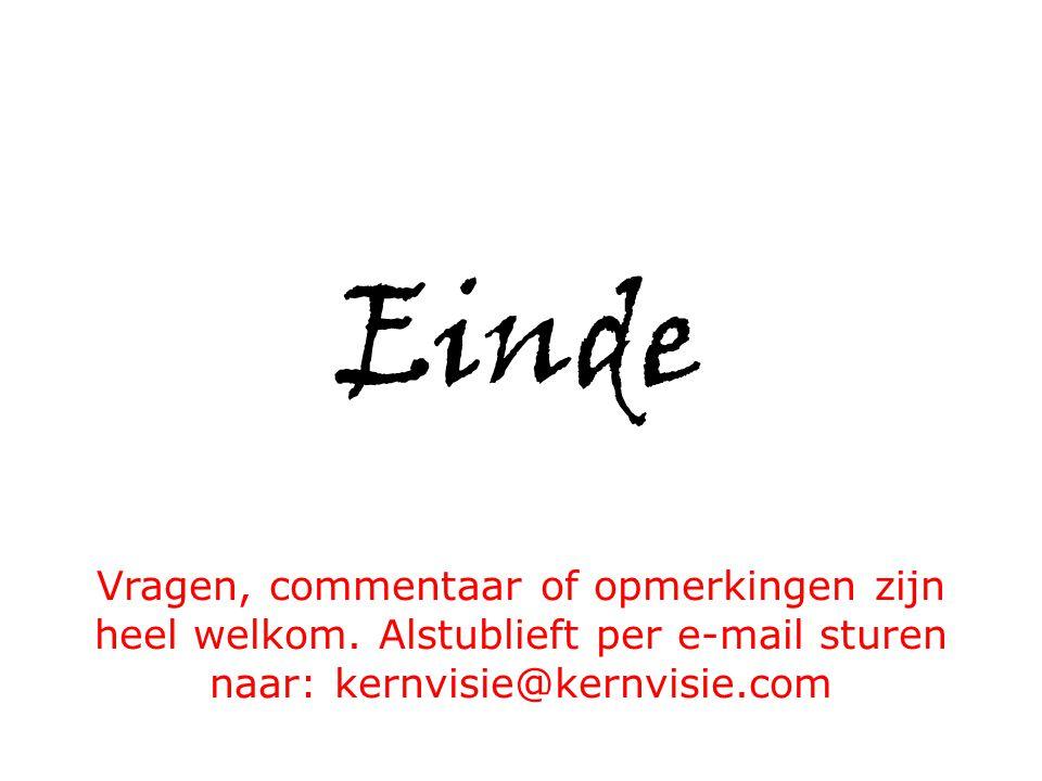 Einde Vragen, commentaar of opmerkingen zijn heel welkom. Alstublieft per e-mail sturen naar: kernvisie@kernvisie.com