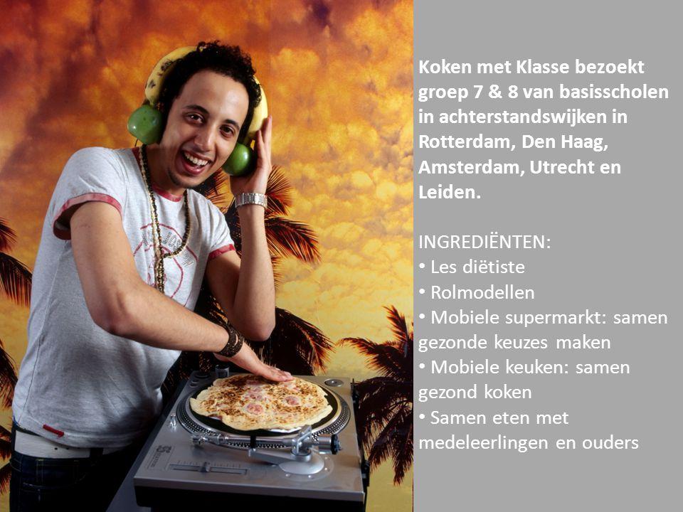 Koken met Klasse bezoekt groep 7 & 8 van basisscholen in achterstandswijken in Rotterdam, Den Haag, Amsterdam, Utrecht en Leiden. INGREDIËNTEN: • Les