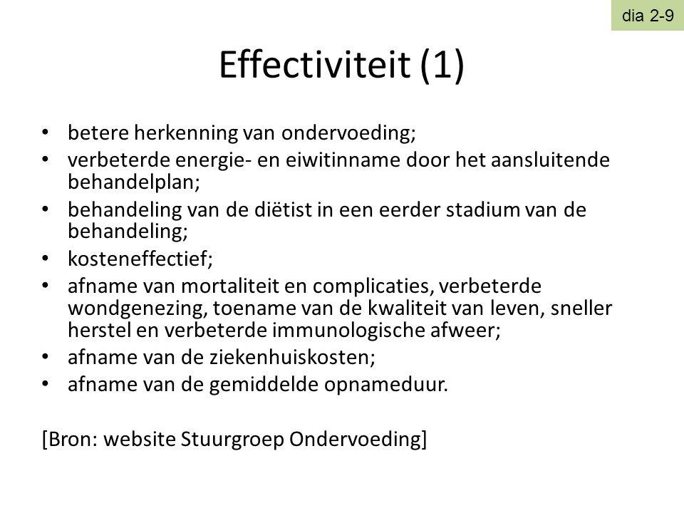 Effectiviteit (1) • betere herkenning van ondervoeding; • verbeterde energie- en eiwitinname door het aansluitende behandelplan; • behandeling van de