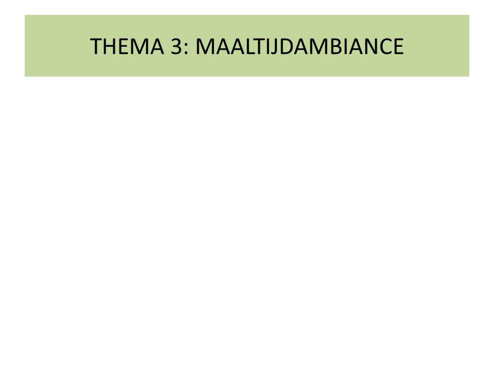 THEMA 3: MAALTIJDAMBIANCE