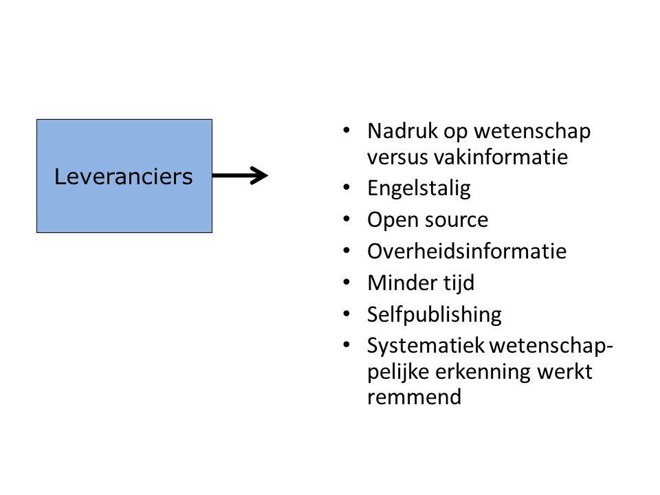 • Nadruk op wetenschap versus vakinformatie • Engelstalig • Open source • Overheidsinformatie • Minder tijd • Selfpublishing • Systematiek wetenschap-