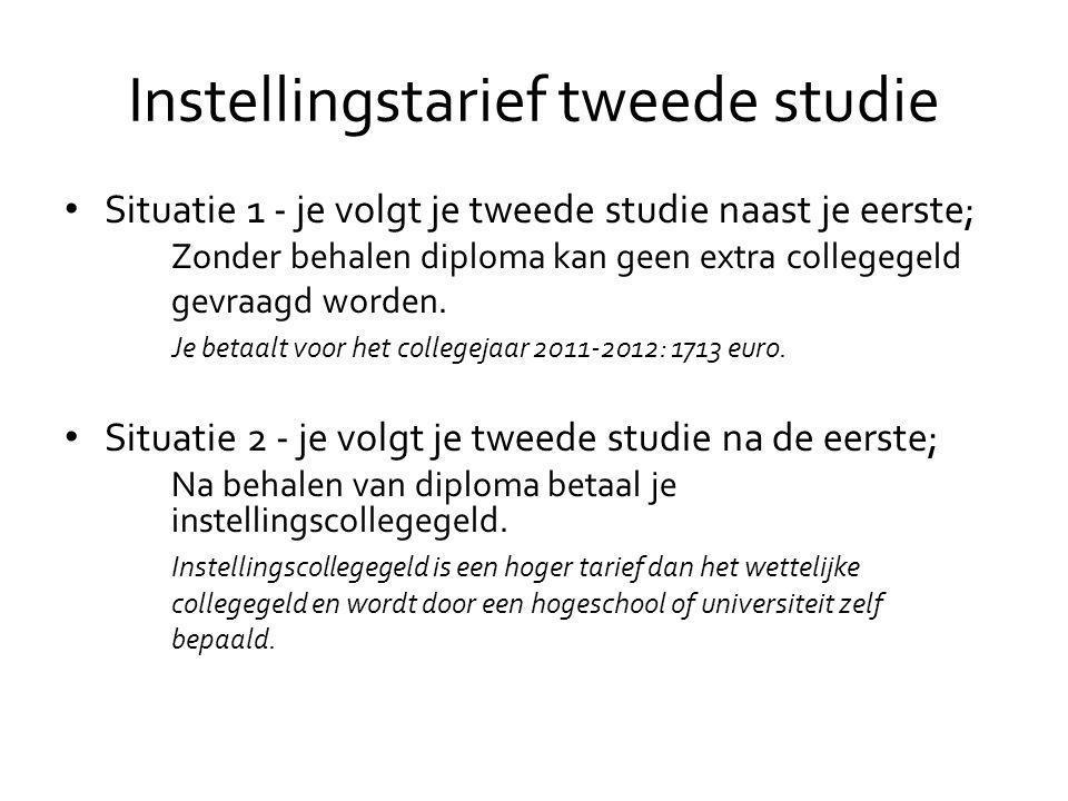 Instellingstarief tweede studie (2) Overgangsregeling • Tot en met collegejaar 2012-2013.