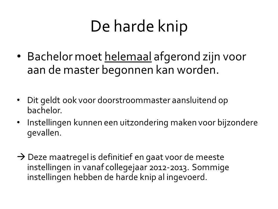 De harde knip • Bachelor moet helemaal afgerond zijn voor aan de master begonnen kan worden.