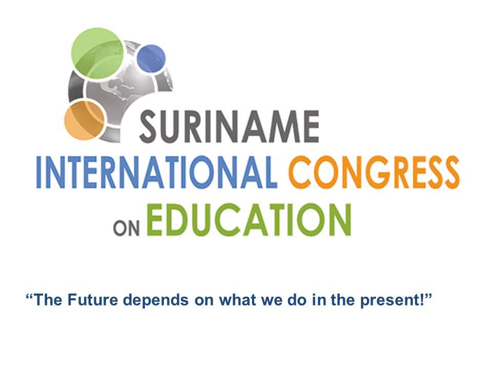 SURINAME INTERNATIONAL CONGRES ON EDUCATION 2013 ENERGIZER! 5 min.