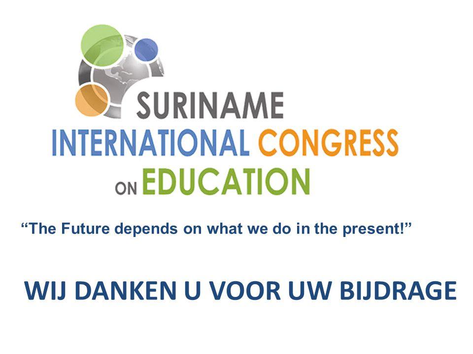 The Future depends on what we do in the present! WIJ DANKEN U VOOR UW BIJDRAGE