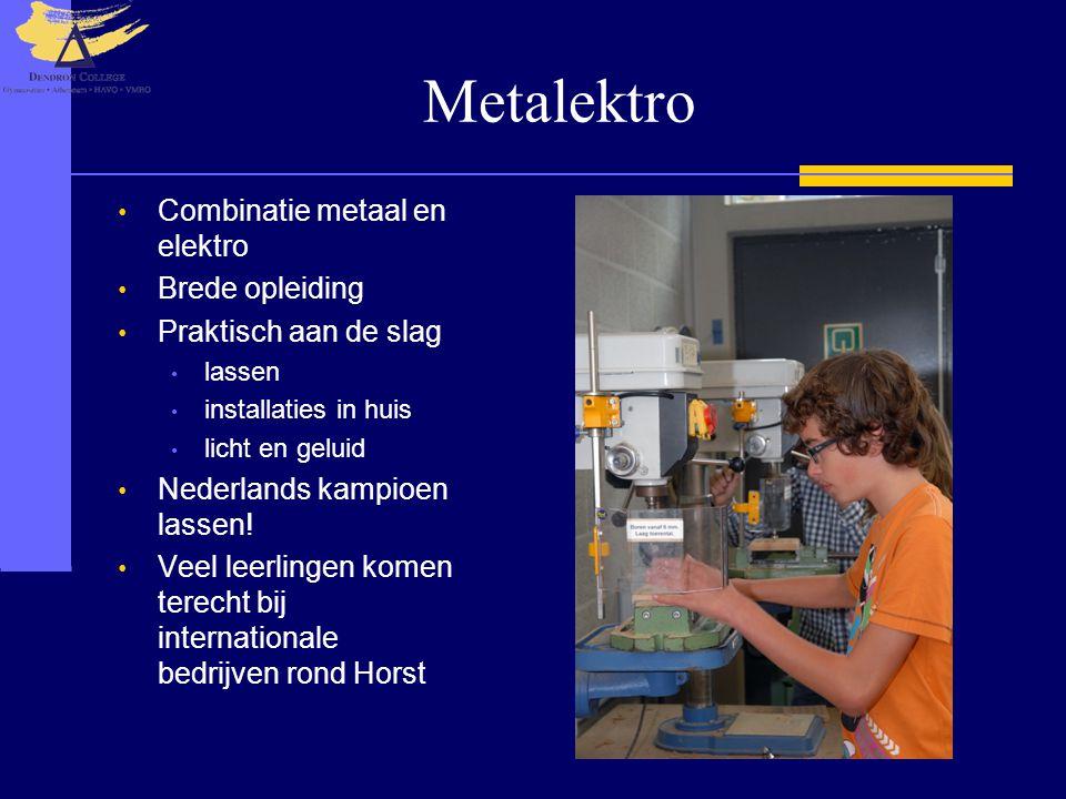 Metalektro • Combinatie metaal en elektro • Brede opleiding • Praktisch aan de slag • lassen • installaties in huis • licht en geluid • Nederlands kam