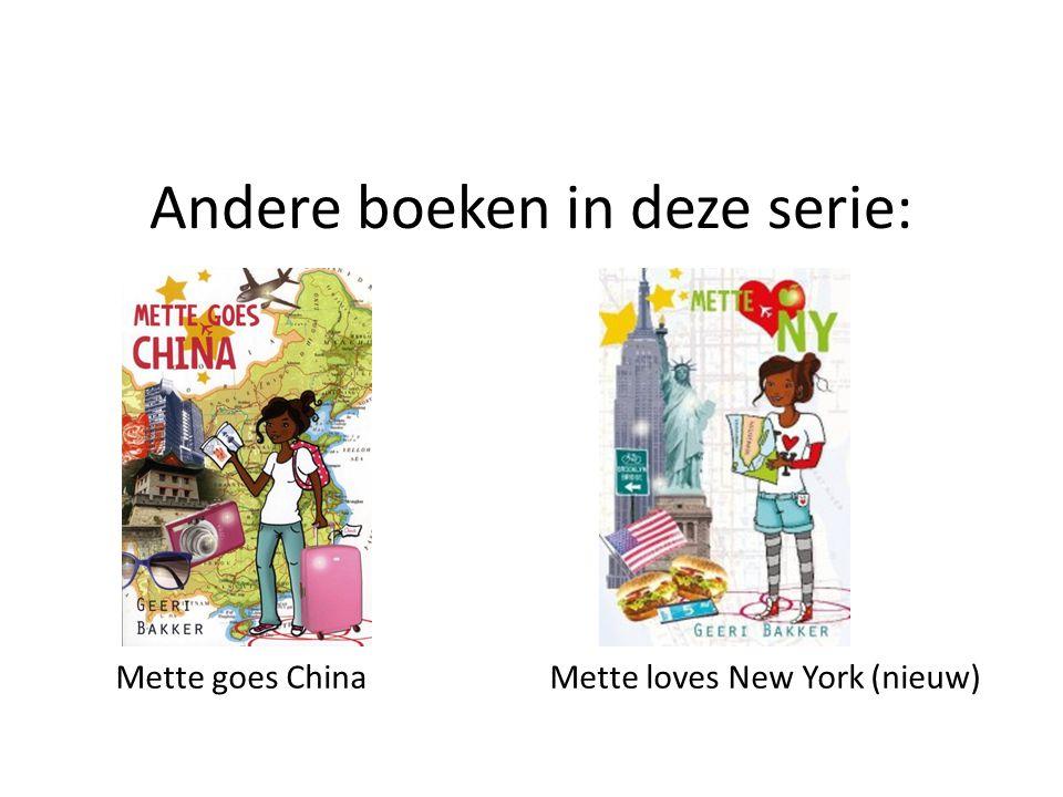 Andere boeken in deze serie: Mette goes China Mette loves New York (nieuw)