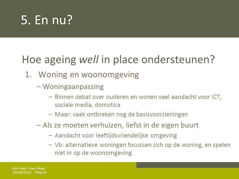 Pag.5. En nu. Hoe ageing well in place ondersteunen.
