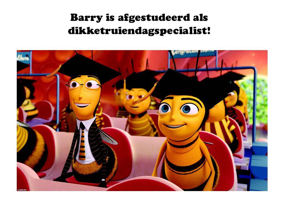 Barry is afgestudeerd als dikketruiendagspecialist!