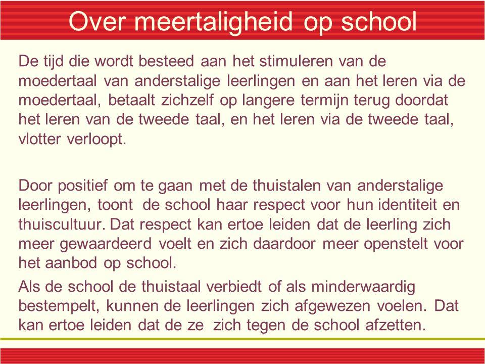 Over meertaligheid op school De tijd die wordt besteed aan het stimuleren van de moedertaal van anderstalige leerlingen en aan het leren via de moeder