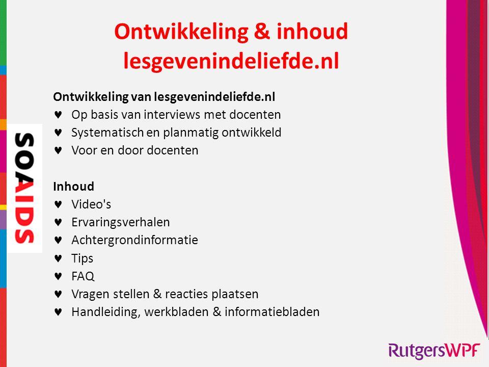 Ontwikkeling & inhoud lesgevenindeliefde.nl Ontwikkeling van lesgevenindeliefde.nl  Op basis van interviews met docenten  Systematisch en planmatig