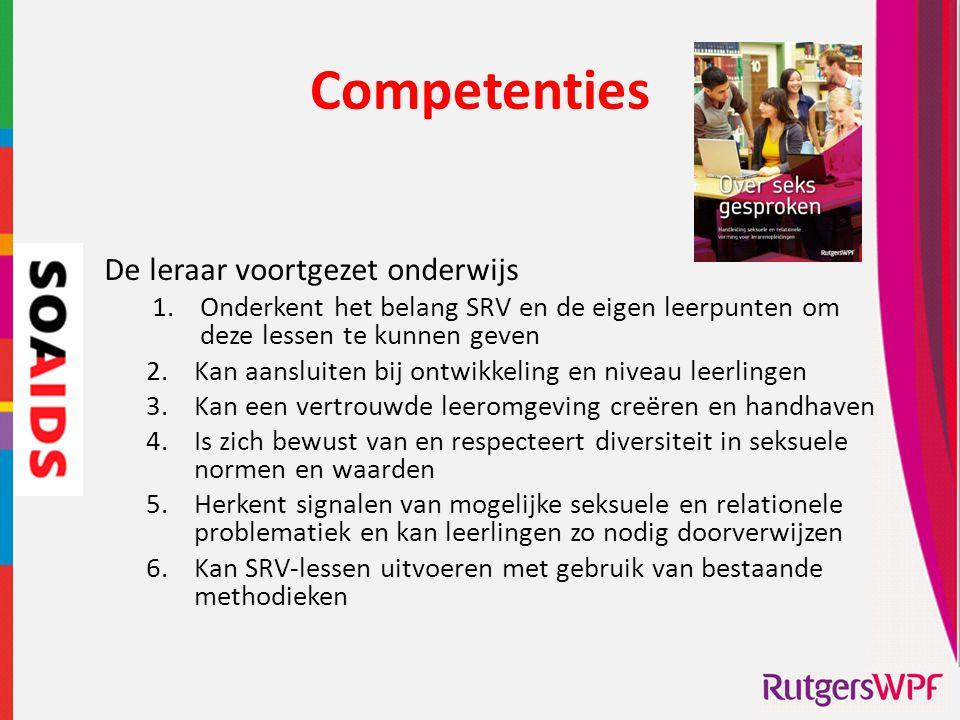 Competenties De leraar voortgezet onderwijs 1.Onderkent het belang SRV en de eigen leerpunten om deze lessen te kunnen geven 2.Kan aansluiten bij ontw