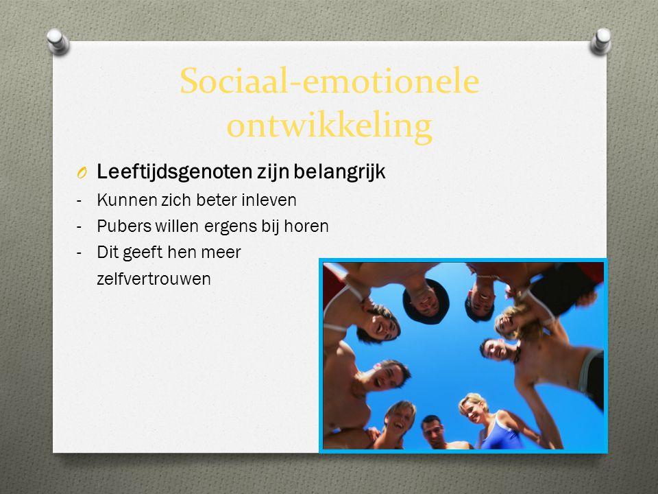 Sociaal-emotionele ontwikkeling O Leeftijdsgenoten zijn belangrijk - Kunnen zich beter inleven - Pubers willen ergens bij horen -Dit geeft hen meer ze