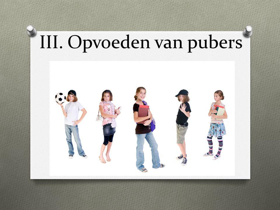 III.Opvoeden van pubers