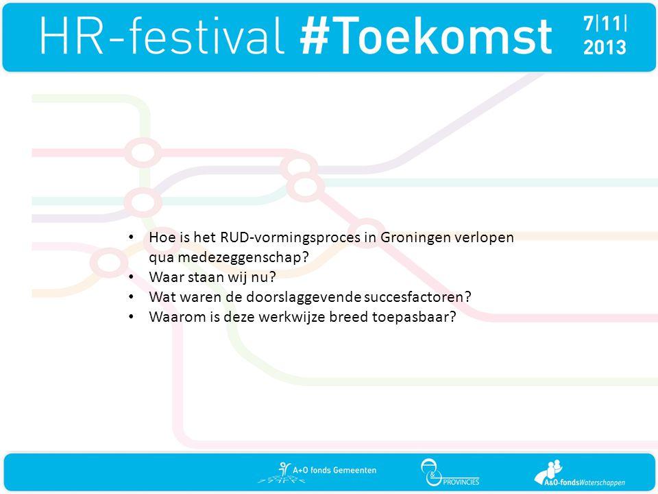 • Hoe is het RUD-vormingsproces in Groningen verlopen qua medezeggenschap? • Waar staan wij nu? • Wat waren de doorslaggevende succesfactoren? • Waaro
