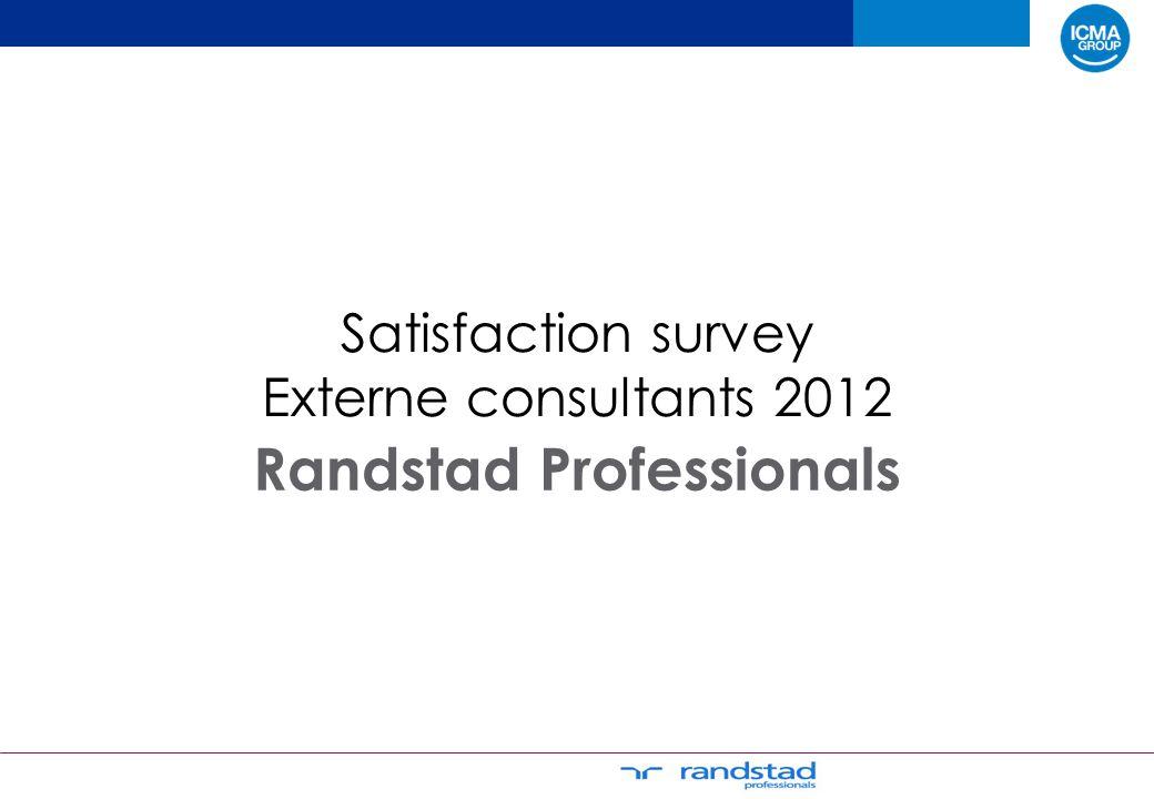 Satisfaction survey Externe consultants 2012 Randstad Professionals