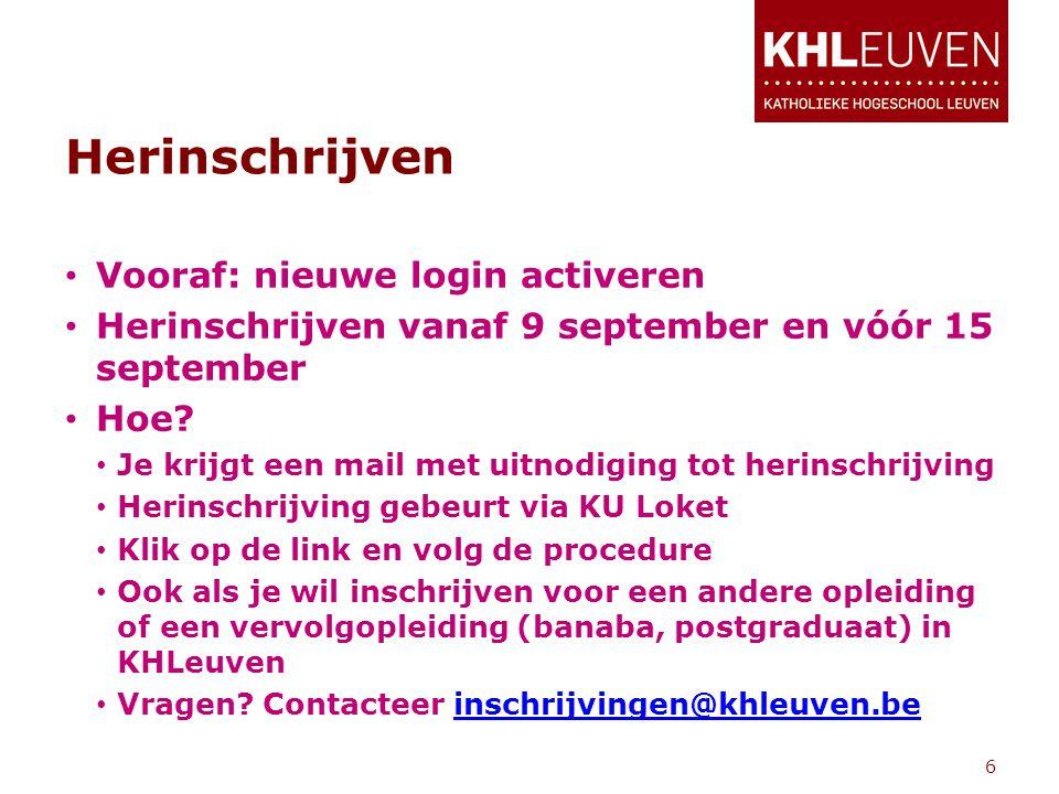 Herinschrijven • Vooraf: nieuwe login activeren • Herinschrijven vanaf 9 september en vóór 15 september • Hoe? • Je krijgt een mail met uitnodiging to