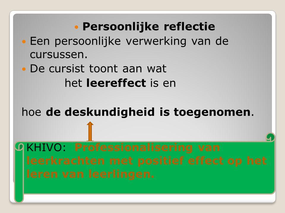 Persoonlijk geïntegreerde evaluatie  Persoonlijke reflectie  Een persoonlijke verwerking van de cursussen.
