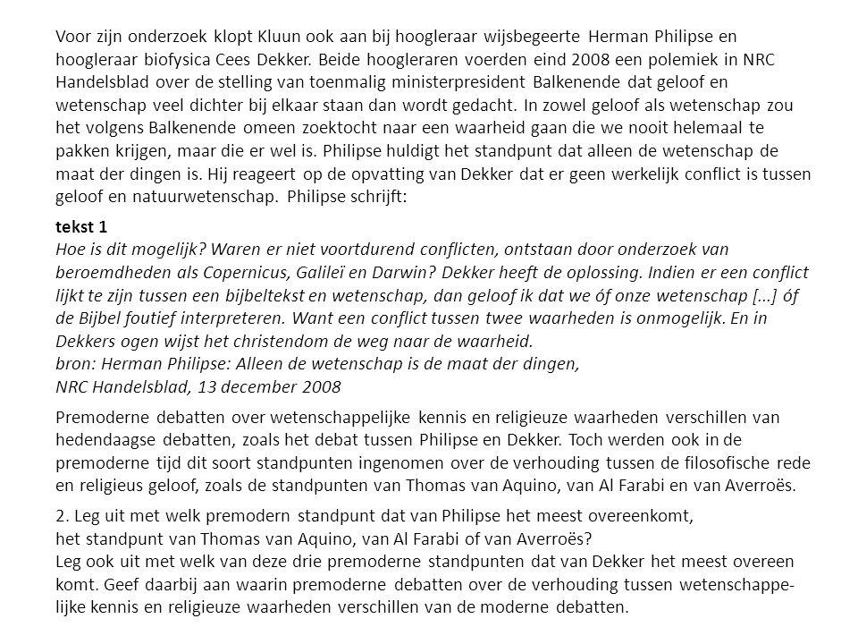 Voor zijn onderzoek klopt Kluun ook aan bij hoogleraar wijsbegeerte Herman Philipse en hoogleraar biofysica Cees Dekker. Beide hoogleraren voerden ein