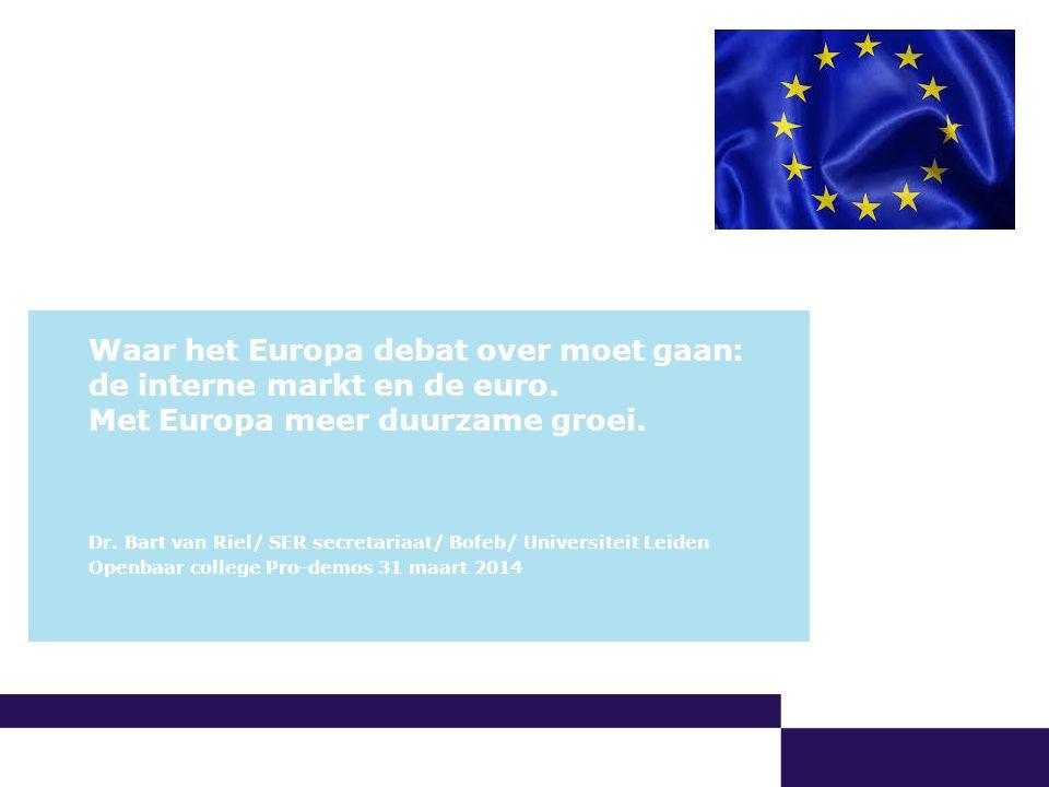 00-00-2009 | pagina 1/x | Afdeling Communicatie Waar het Europa debat over moet gaan: de interne markt en de euro.