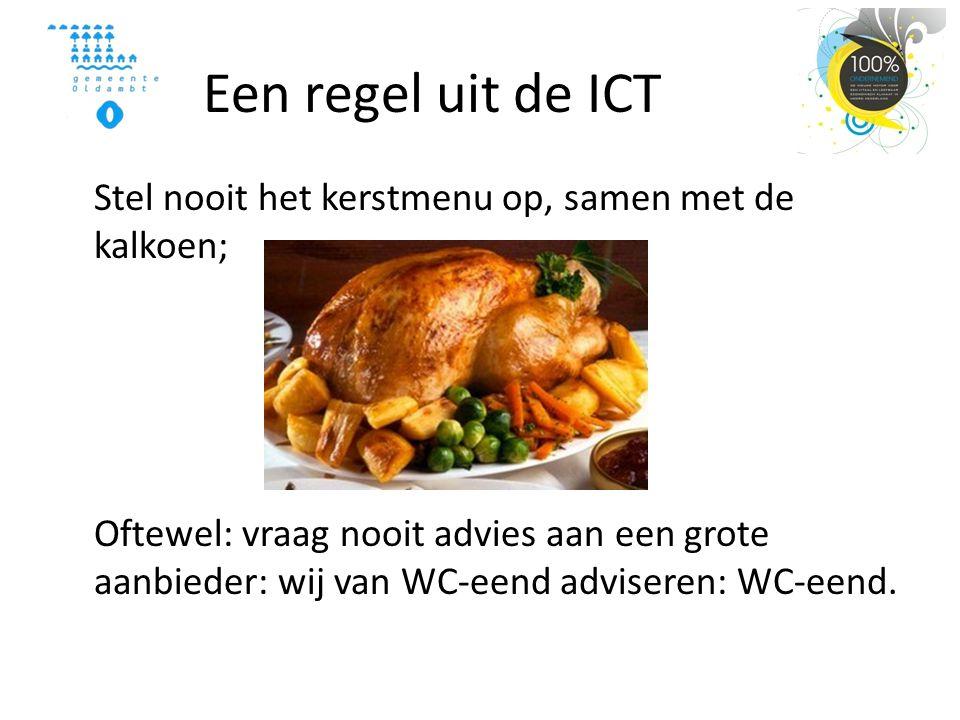 Een regel uit de ICT Stel nooit het kerstmenu op, samen met de kalkoen; Oftewel: vraag nooit advies aan een grote aanbieder: wij van WC-eend adviseren: WC-eend.