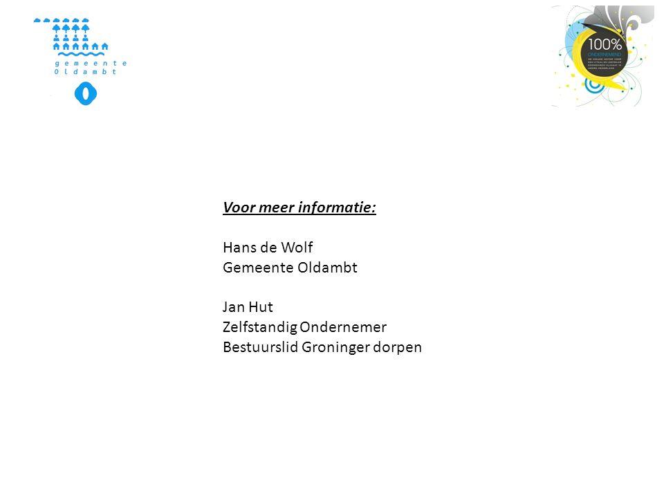 Voor meer informatie: Hans de Wolf Gemeente Oldambt Jan Hut Zelfstandig Ondernemer Bestuurslid Groninger dorpen