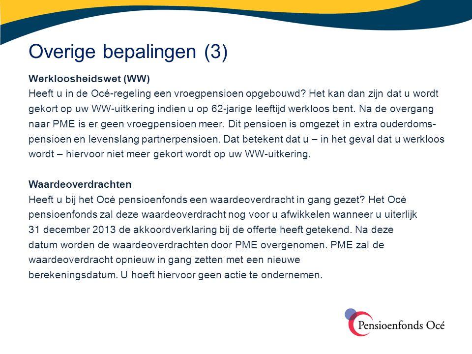 Overige bepalingen (3) Werkloosheidswet (WW) Heeft u in de Océ-regeling een vroegpensioen opgebouwd? Het kan dan zijn dat u wordt gekort op uw WW-uitk