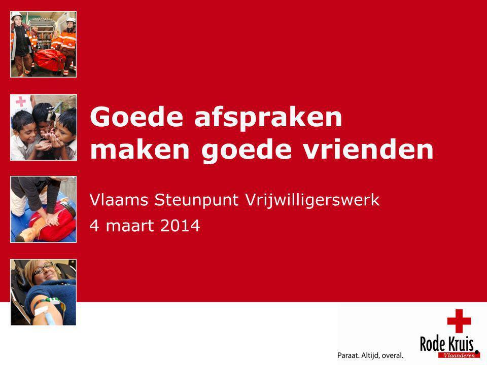 Goede afspraken maken goede vrienden Vlaams Steunpunt Vrijwilligerswerk 4 maart 2014 Intro