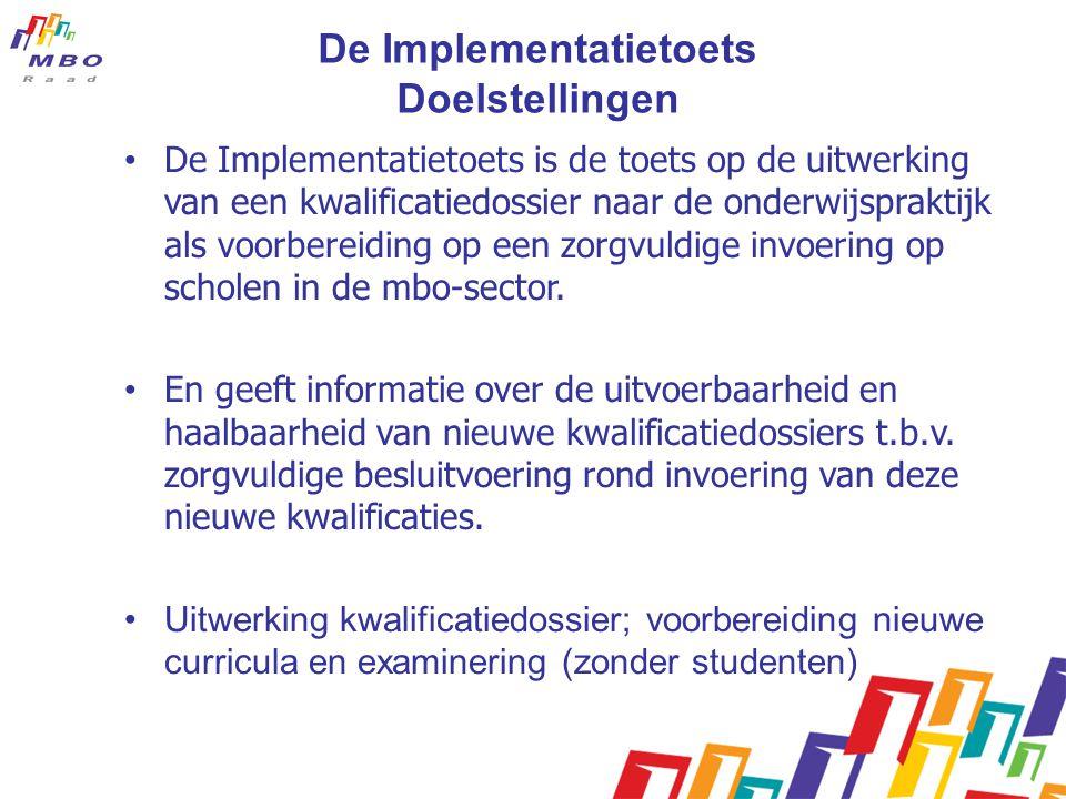 De Implementatietoets Doelstellingen • De Implementatietoets is de toets op de uitwerking van een kwalificatiedossier naar de onderwijspraktijk als vo
