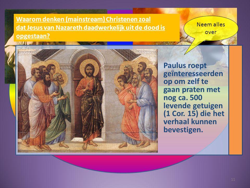 1.Paulus roept geïnteresseerden op om zelf te gaan praten met nog ca.
