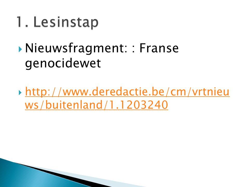  Nieuwsfragment: : Franse genocidewet  http://www.deredactie.be/cm/vrtnieu ws/buitenland/1.1203240 http://www.deredactie.be/cm/vrtnieu ws/buitenland