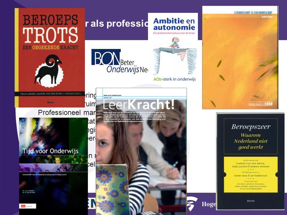 Professionalisering Professionele ruimte Professioneel mandaat Professioneel statuut Professioneel register Professionele leergemeenschappen Iedere leraar een master.