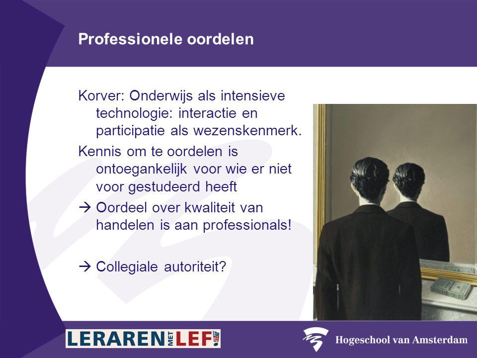 Professionele oordelen Korver: Onderwijs als intensieve technologie: interactie en participatie als wezenskenmerk.