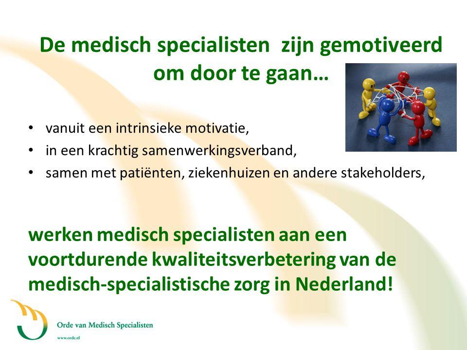 • vanuit een intrinsieke motivatie, • in een krachtig samenwerkingsverband, • samen met patiënten, ziekenhuizen en andere stakeholders, werken medisch