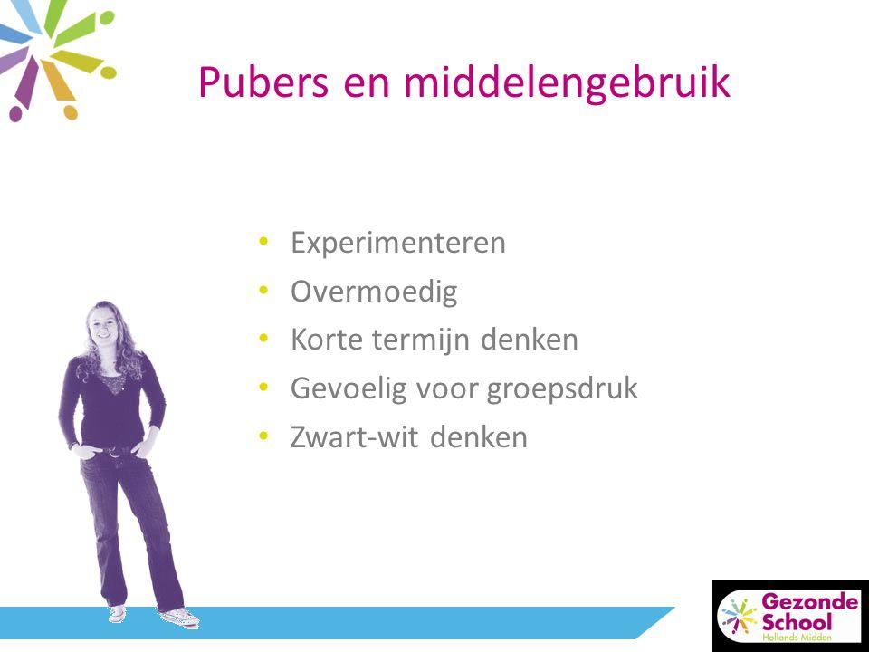 Pubers en middelengebruik • Experimenteren • Overmoedig • Korte termijn denken • Gevoelig voor groepsdruk • Zwart-wit denken