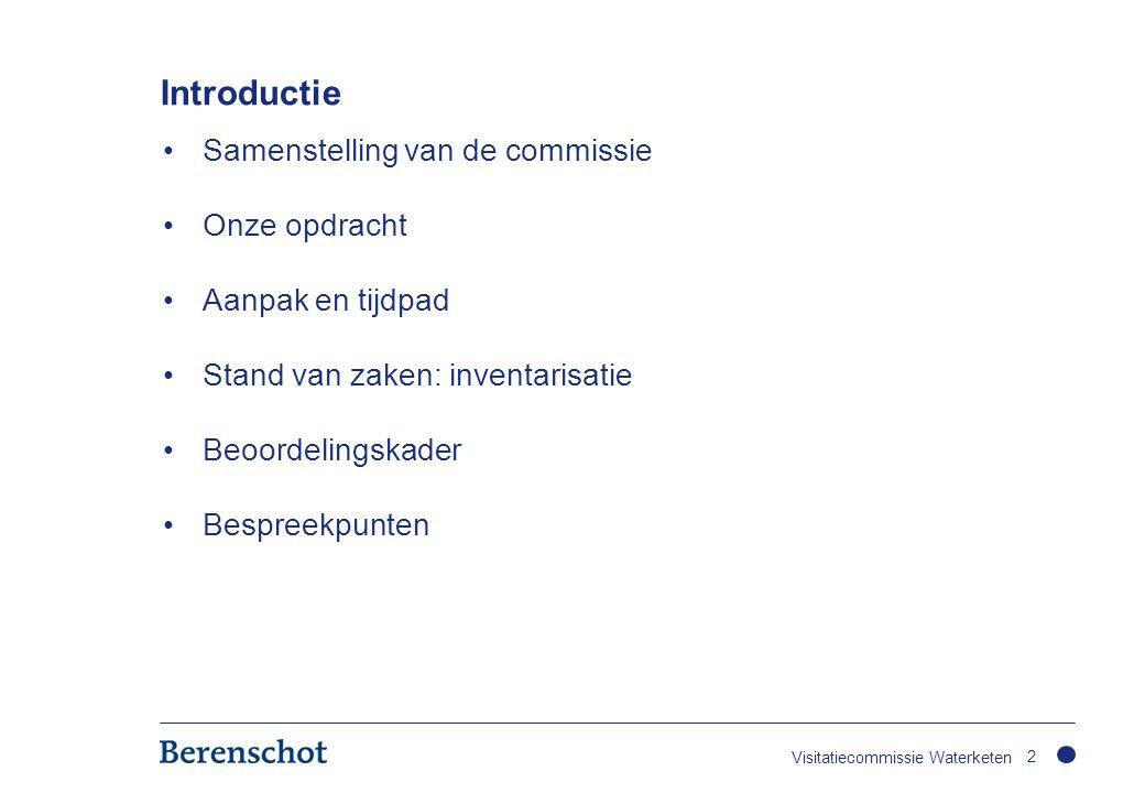 Visitatiecommissie Waterketen: Wie is wie.•De commissie bestaat uit 6 leden en de voorzitter.