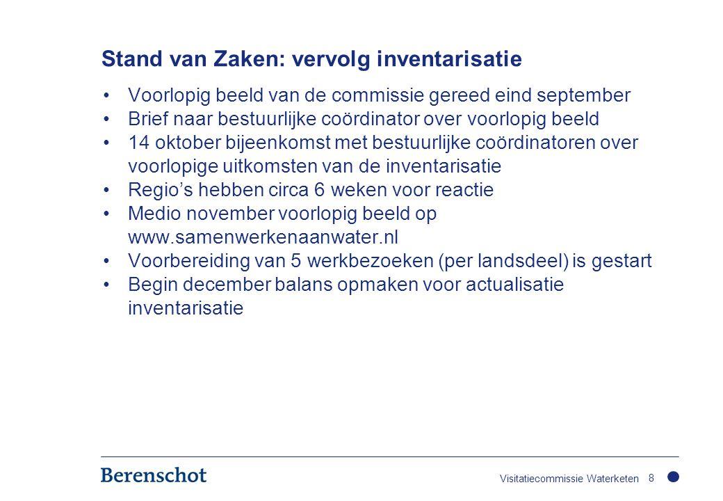 Stand van Zaken: vervolg inventarisatie •Voorlopig beeld van de commissie gereed eind september •Brief naar bestuurlijke coördinator over voorlopig be