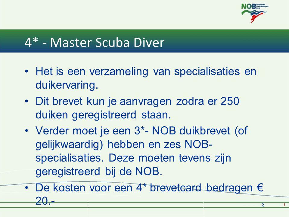 4* - Master Scuba Diver •Het is een verzameling van specialisaties en duikervaring.