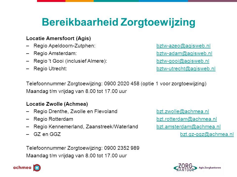 Bereikbaarheid Zorgtoewijzing Locatie Amersfoort (Agis) –Regio Apeldoorn-Zutphen: bztw-azeo@agisweb.nlztw-azeo@agisweb.nl –Regio Amsterdam: bztw-adam@agisweb.nlztw-adam@agisweb.nl –Regio t Gooi (inclusief Almere): bztw-gooi@agisweb.nlztw-gooi@agisweb.nl –Regio Utrecht:bztw-utrecht@agisweb.nlztw-utrecht@agisweb.nl Telefoonnummer Zorgtoewijzing: 0900 2020 458 (optie 1 voor zorgtoewijzing) Maandag t/m vrijdag van 8.00 tot 17.00 uur Locatie Zwolle (Achmea) –Regio Drenthe, Zwolle en Flevolandbzt.zwolle@achmea.nlbzt.zwolle@achmea.nl –Regio Rotterdambzt.rotterdam@achmea.nlbzt.rotterdam@achmea.nl –Regio Kennemerland, Zaanstreek/Waterlandbzt.amsterdam@achmea.nlbzt.amsterdam@achmea.nl –GZ en GGZ bzt.gz-ggz@achmea.nlbzt.gz-ggz@achmea.nl Telefoonnummer Zorgtoewijzing: 0900 2352 989 Maandag t/m vrijdag van 8.00 tot 17.00 uur