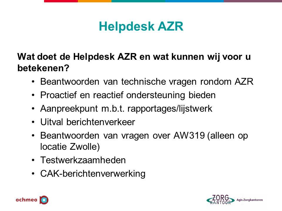 Helpdesk AZR Wat doet de Helpdesk AZR en wat kunnen wij voor u betekenen.