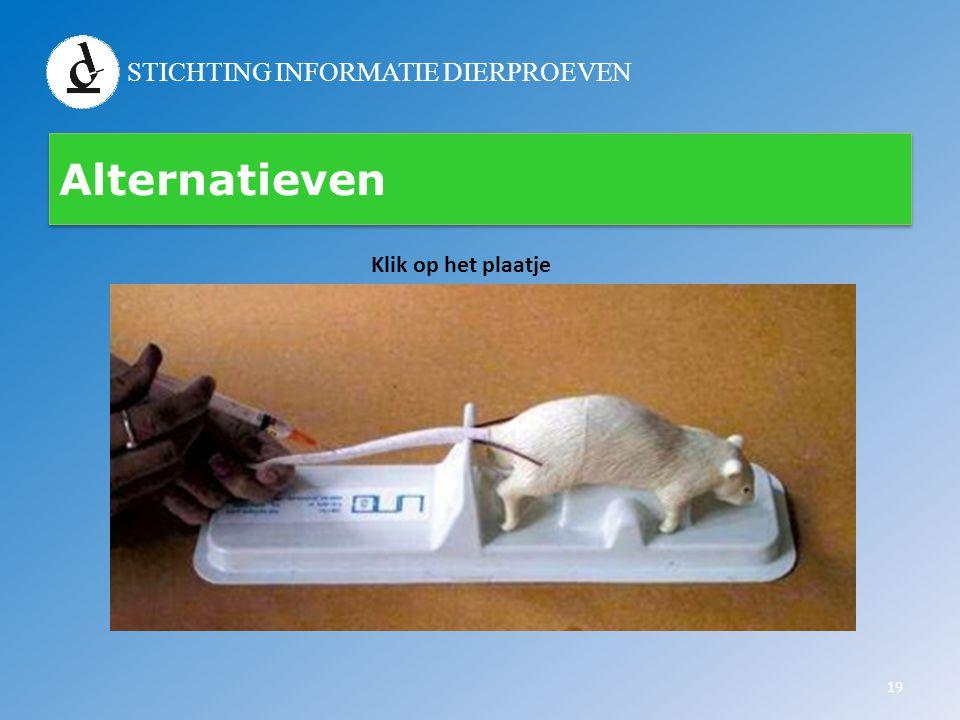 STICHTING INFORMATIE DIERPROEVEN Alternatieven 19 Klik op het plaatje
