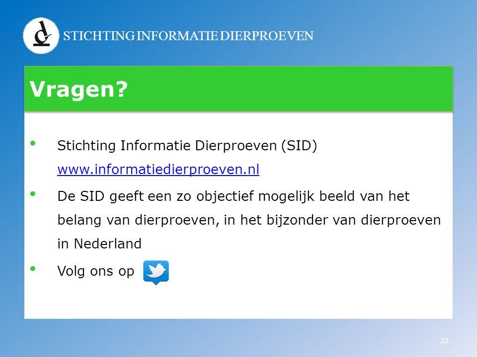 STICHTING INFORMATIE DIERPROEVEN Vragen? • Stichting Informatie Dierproeven (SID) www.informatiedierproeven.nl www.informatiedierproeven.nl • De SID g