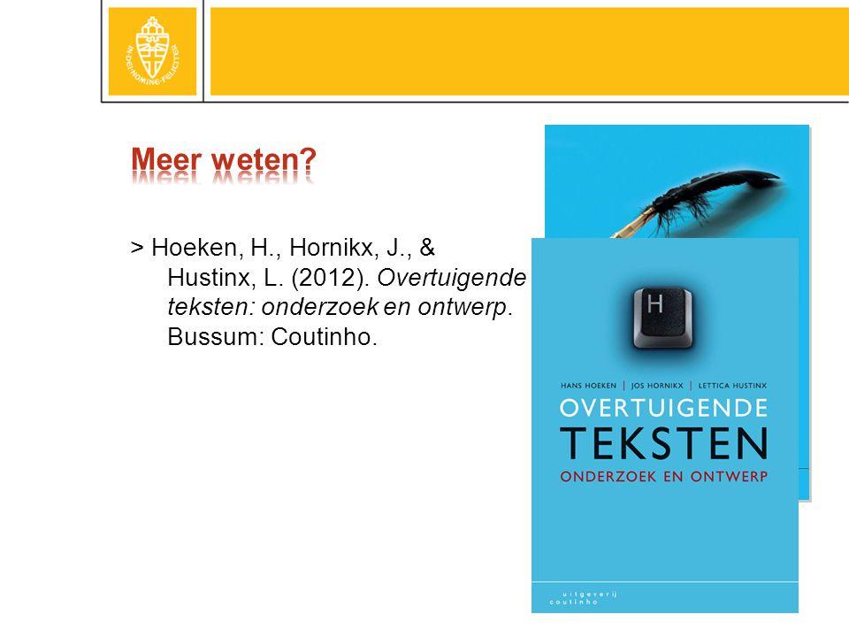 > Hoeken, H., Hornikx, J., & Hustinx, L.(2012). Overtuigende teksten: onderzoek en ontwerp.