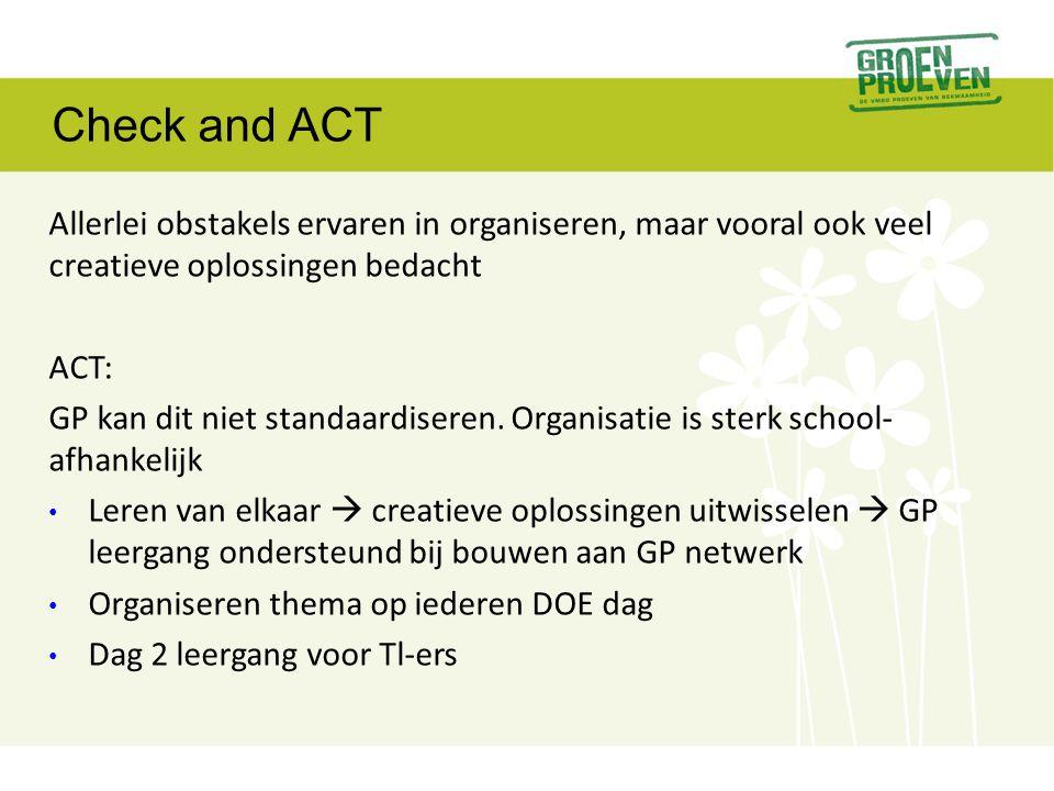Check and ACT Allerlei obstakels ervaren in organiseren, maar vooral ook veel creatieve oplossingen bedacht ACT: GP kan dit niet standaardiseren.