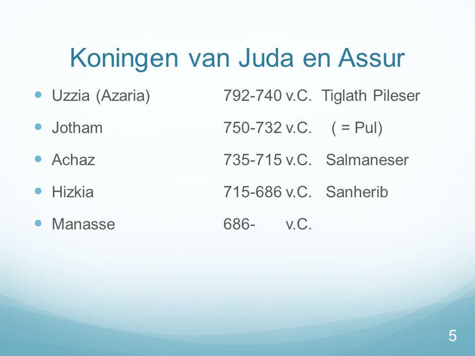 Koningen van Juda en Assur  Uzzia (Azaria)792-740 v.C.