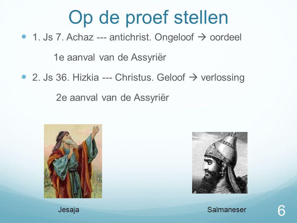 Op de proef stellen  1.Js 7. Achaz --- antichrist.